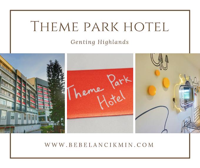 Theme Park Hotel, Genting Highlands Penuh Kelainan