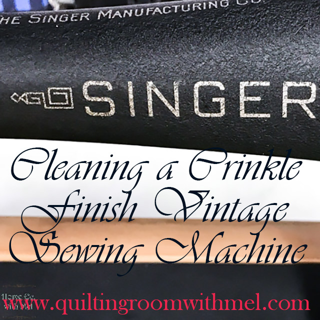 HOW TO CLEAN A GODZILLA OR CRINKLE FINISH VINTAGE SEWING MACHINES