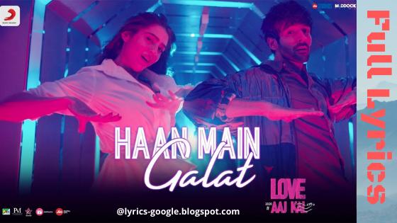 Haan Main Galat - Love Aaj Kal | Kartik, Sara | Pritam | Arijit Singh Song Lyrics