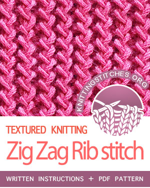 TEXTURED STITCHES. #howtoknit the Zig Zag Rib (Rick Rack stitch). FREE written instructions, PDF knitting pattern.  #knittingstitches #knit