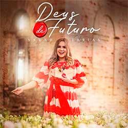 Deus de Futuro - Sarah Farias