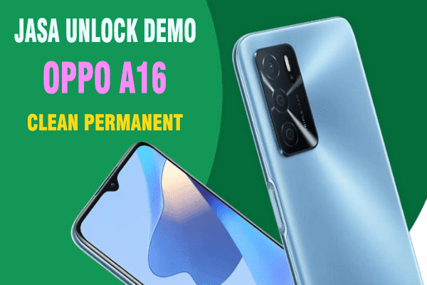 Jasa Unlock Demo OPPO A16 (CPH2269) Clean Permanent