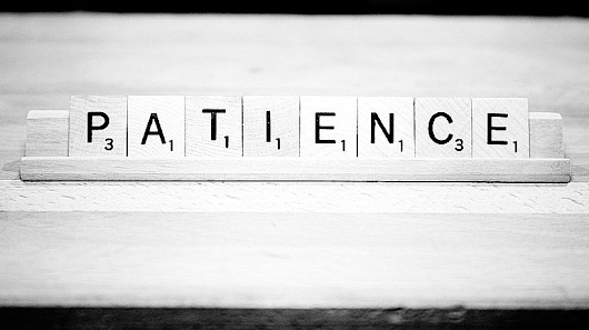 : Patience, the powerful character trait