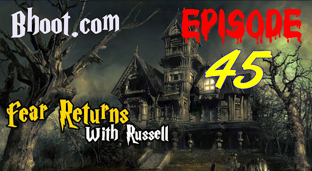 Bhoot.Com by Rj Russell Episode 45 - 18 December, 2020 (18-12-2020) Download