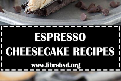 ESPRESSO CHEESECAKE RECIPES