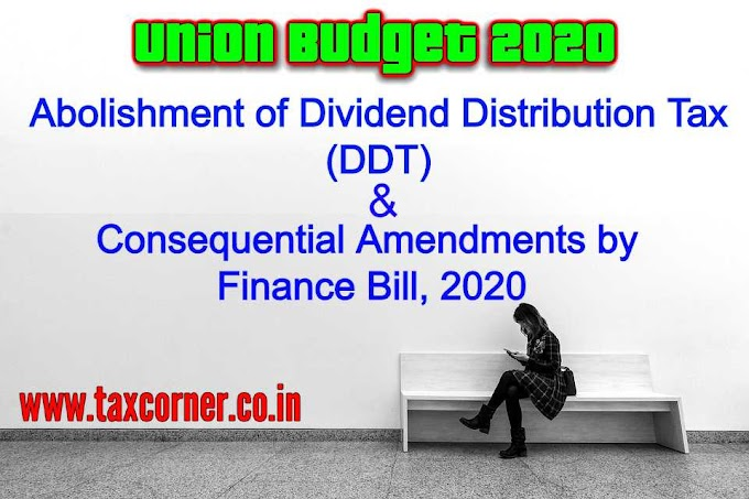 Abolishment of Dividend Distribution Tax (DDT) and Consequential Amendments by Finance Bill, 2020