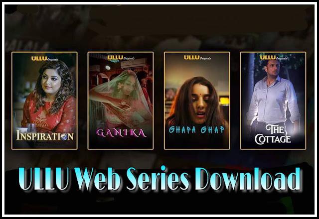 Ullu Web Series Download - Watch Online Free On MX Player App