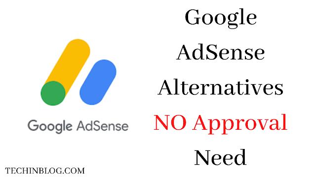 Google AdSense Alternatives NO Approval Need