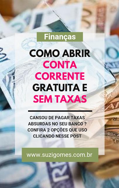 Como abrir conta corrente gratuita e sem taxas