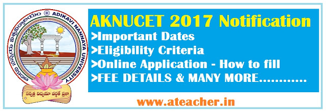 AKNUCET 2017 Notification,NANNAYYA CET 2017 | AKNU PG Entrance Test 2017
