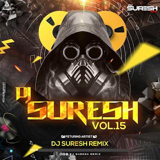 DJ SURESH VOL. 15 (ALBUM) - DJ SURESH REMIX