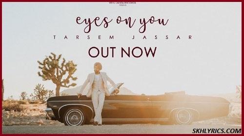 Eyes On You Lyrics - Tarsem Jassar