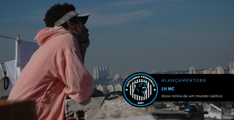 """LH MC lança o álbum """"Doce rotina de um mundo caótico"""""""