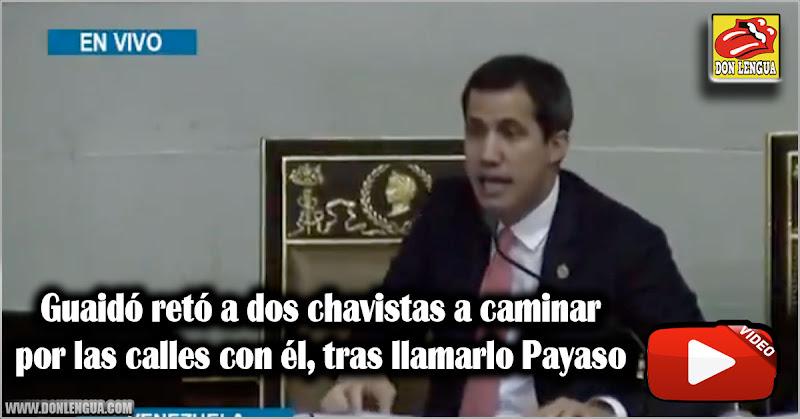 Guaidó retó a dos chavistas a caminar por las calles con él tras llamarlo Payaso