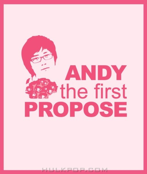 ANDY – Andy the First Propose