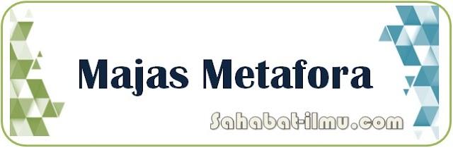 Majas Metafora - Pengertian, Tujuan, Ciri-ciri, Jenis, dan Contoh Majas Metafora