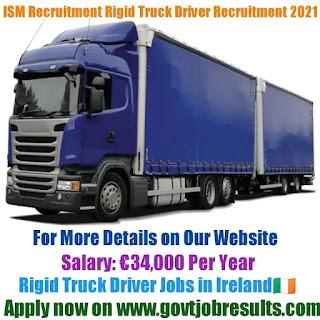 ISM Recruitment Rigid Truck Driver Recruitment 2021-22