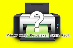 Printer yang Cocok untuk percetakan
