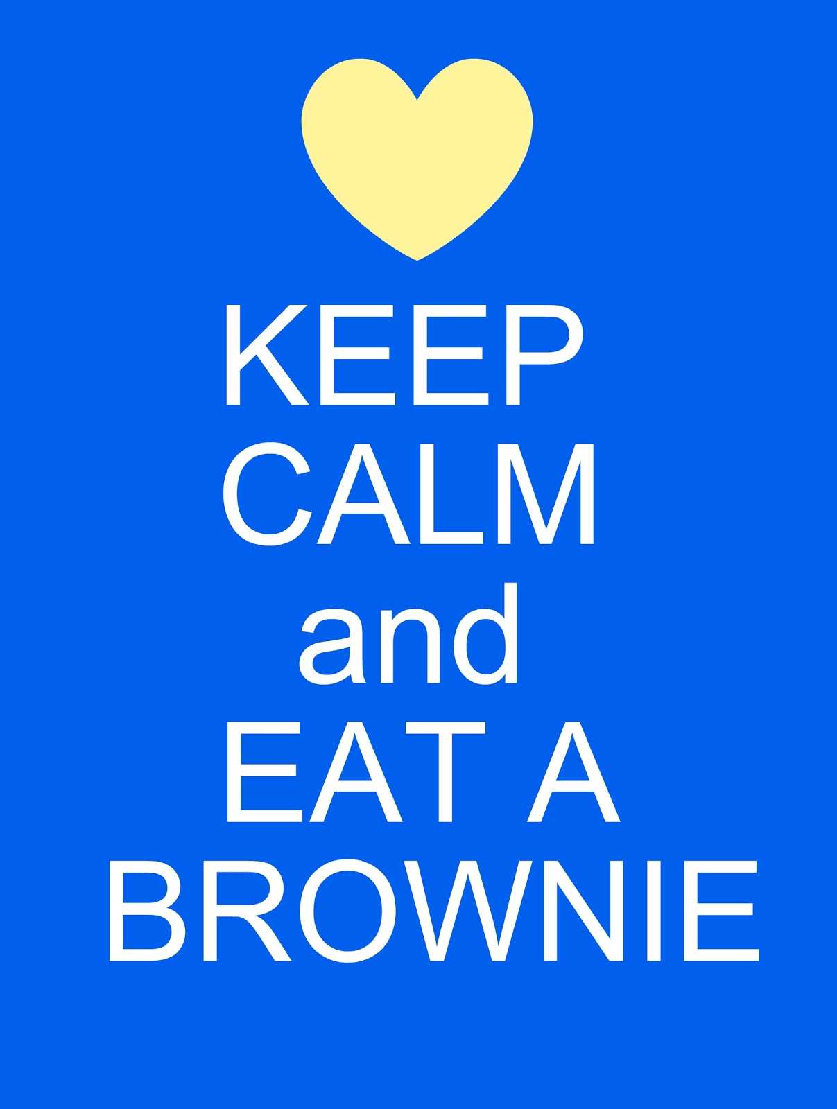 MAY DAYS: KEEP CALM and EAT A BROWNIE