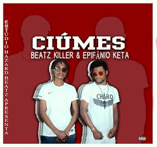 Epifânio Keta ft Beatz Killer - Ciúmes (Zouk)