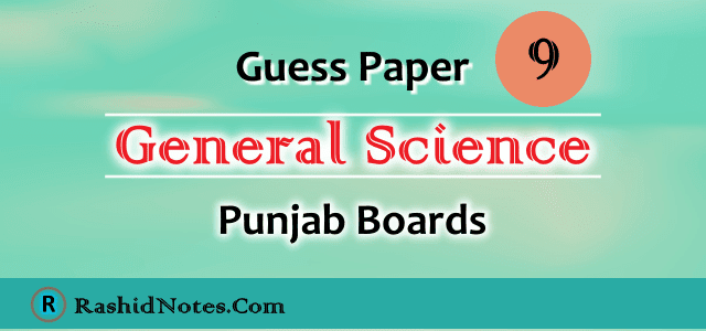 9th Class General Science Guess Paper 2020