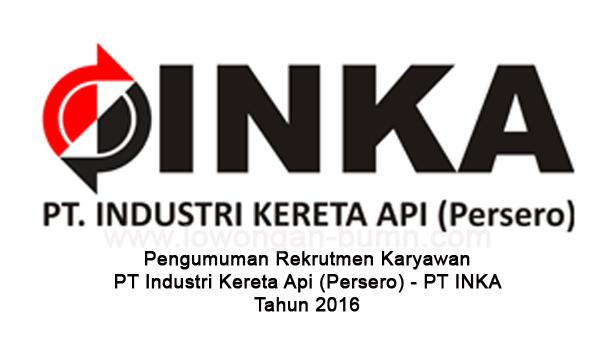 Pengumuman Rekrutmen Karyawan PT Industri Kereta Api (Persero) - PT INKA