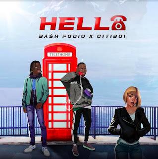 [Music] Bash Fodio x CitiBoi – Hello