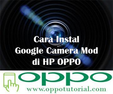 Cara Instal Google Camera Mod di HP OPPO