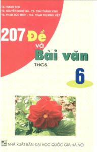 207 Đề Và Bài Văn THCS 6 - Nguyễn Ngọc Hà
