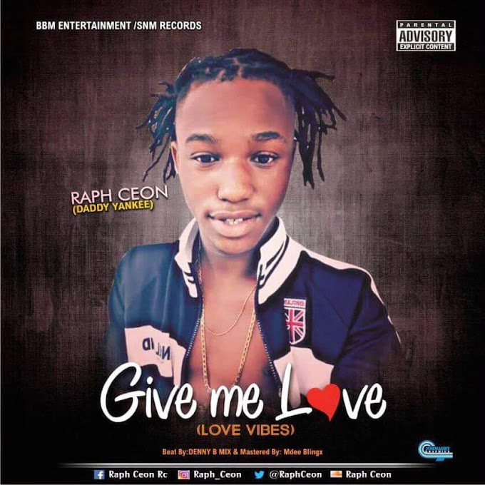 DOWNLOAD MP3: Raph Ceon – Give Me Love