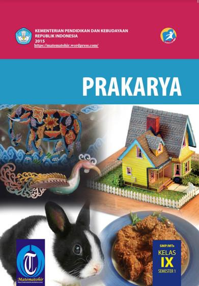 Download Buku Siswa Kurikulum 2013 SMP MTs Kelas 9 Mata Pelajaran Prakarya Semester 1