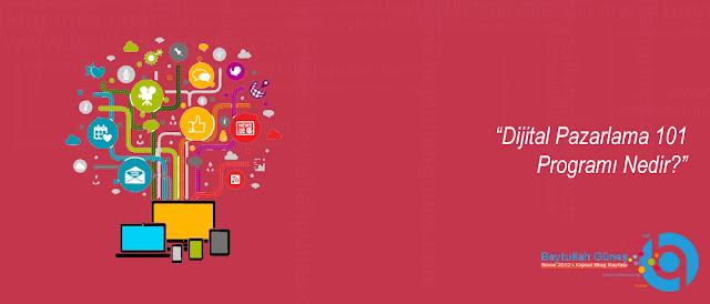 Dijital Pazarlama 101 Programı Nedir