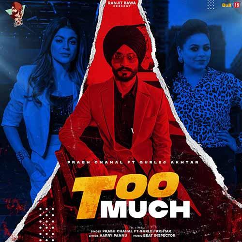 Too Much Lyrics – Prabh Chahal Ft. Gurlez Akhtar