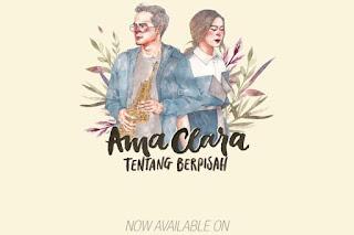 Lirik Lagu Ama Clara tentang Berpisah