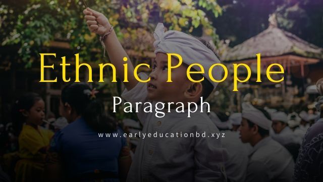 Short Paragraph on Ethnic People Updated in 2020 | EEB