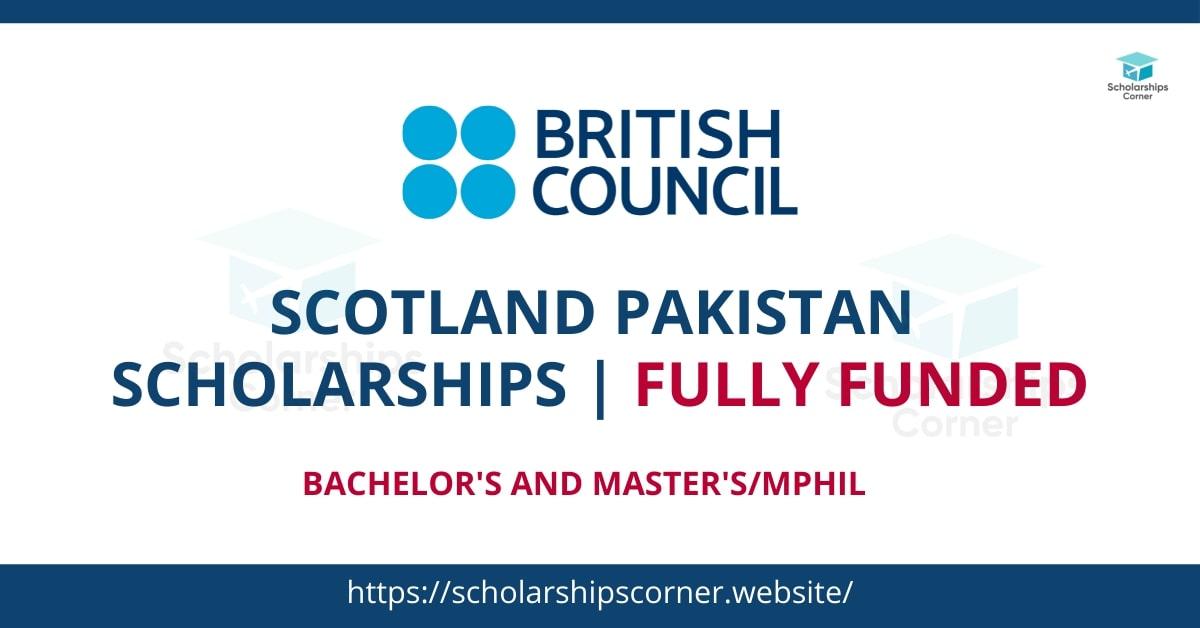 Scotland Pakistan Scholarships 2021-22 Fully Funded