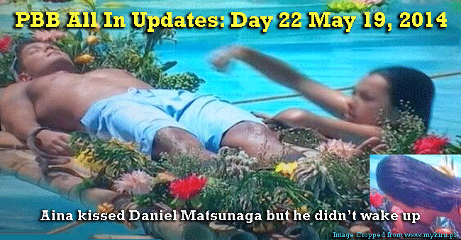 PBB All In Updates: Day 22 May 19, 2014 Aina kissed Daniel Matsunage but he didn't wake up
