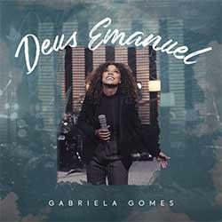 Baixar Música Gospel Deus Emanuel - Gabriela Gomes Mp3