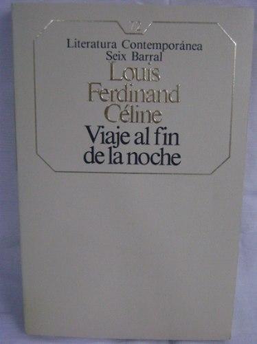 Viaje Al Fin De La Noche – Ferdinand Louis Celine