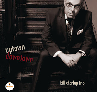 "Bill Charlap Trio: ""Uptown Downtown"" / stereojazz"