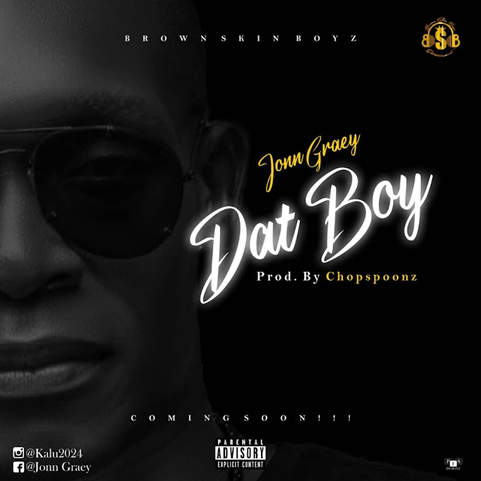 music: Dat Boy-John Graey