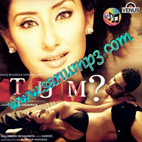 ONLY KUMAR SANU MP3 SONGS DOWLOAD HERE: Tum: A Dangerous