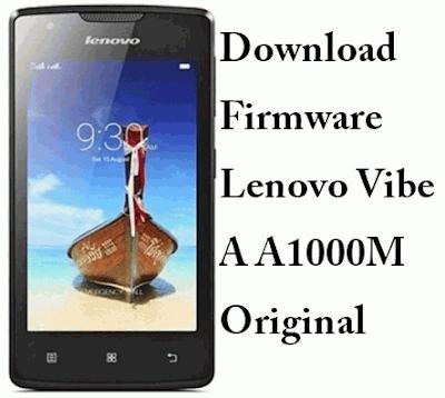 Download Stock Firmware Lenovo Vibe A A1000M Original