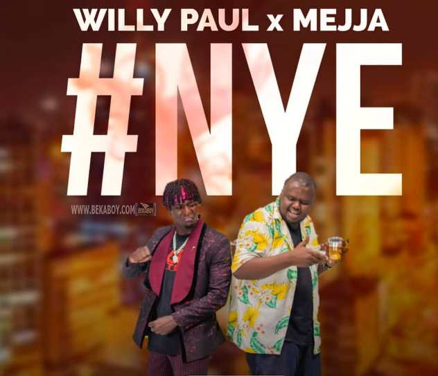 AUDIO Mp3 | Willy Paul x Mejja – NYE | Download