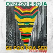 Se For Pra Ser (Let's Be Happy) – Onze 20, SOJA