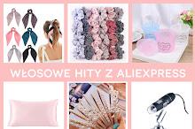 Włosowe hity z Aliexpress, czyli co warto kupić do włosów na Ali?