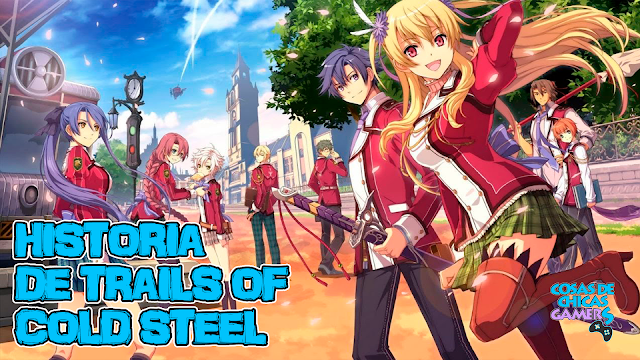 Encabezado Historia de Trails of Cold Steel Rean Swarzer Alisa Rainford Laura S Arseid Elliot Craig Jusis Albarea Machias Regnitz Fie Claussel Emma Millestein Gaius Worzel