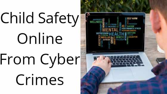 Child Safety Online From Cyber Crimes in 2020