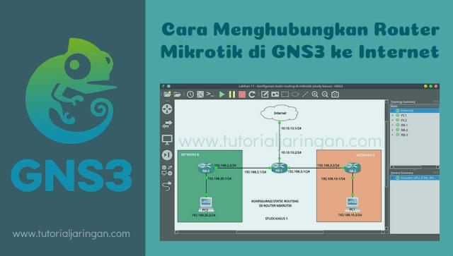 Cara Menghubungkan Router Mikrotik di GNS3 ke Internet Dengan NAT