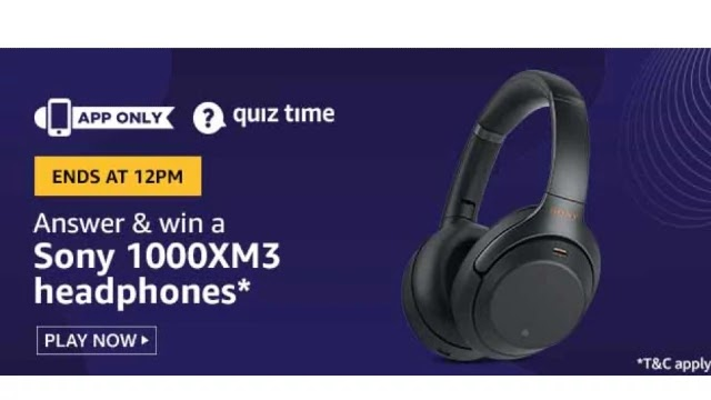 Amazon Quiz Answers For Today 17th April 2020 - Win Sony 1000XM3 Headphones